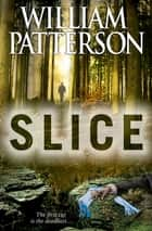 Slice ebook by William Patterson