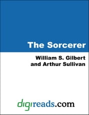 The Sorcerer ebook by Gilbert, William S.