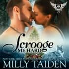 Scrooge Me Hard audiobook by Milly Taiden