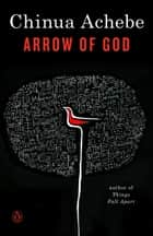 Arrow of God ebook by Chinua Achebe