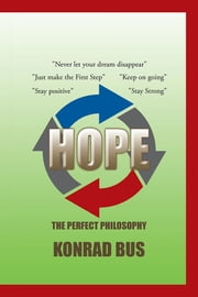 HOPE - The Perfect Philosophy ebook by Konrad Bus