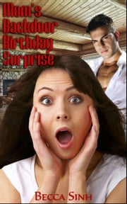 "Mom's Backdoor Birthday Surprise (Book 21 of ""The Hazard Chronicles"") ebook by Becca Sinh"