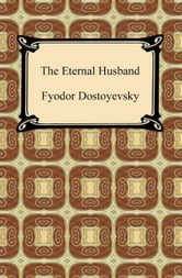 The Eternal Husband ebook by Fyodor Dostoyevsky