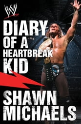 Diary of a Heartbreak Kid - Shawn Michaels' Journey into the WWE Hall of Fame ebook by Craig Tello