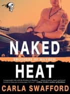 Naked Heat - Brothers of Mayhem ebook by Carla Swafford