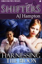 Harnessing the Moon ebook by AJ Hampton