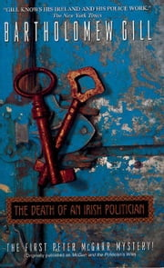 The Death of an Irish Politician ebook by Bartholomew Gill