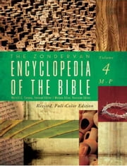 The Zondervan Encyclopedia of the Bible, Volume 4 - Revised Full-Color Edition ebook by Merrill C. Tenney, Moisés Silva