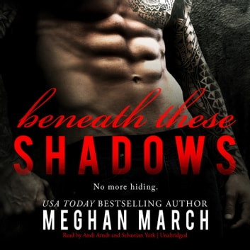Beneath These Shadows audiobook by Meghan March