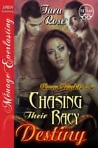 Chasing Their Racy Destiny ebook by