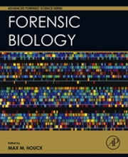 Forensic Biology ebook by Max M. Houck