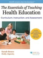 Essentials of Teaching Health Education , The ebook by Sarah Benes,Benes,Sarah