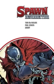Spawn Resurrection Vol. 1 ebook by Todd McFarlane,Paul Jenkins,Jonboy Illustrated by