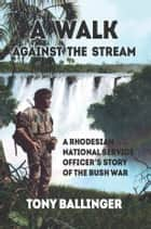 A Walk Against The Stream ebook by Tony Ballinger