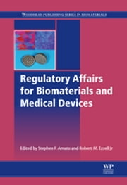 Regulatory Affairs for Biomaterials and Medical Devices ebook by Stephen F. Amato,Robert M. Ezzell Jr