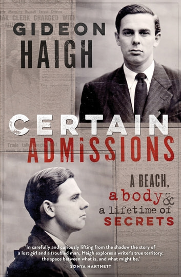 Certain Admissions: A Beach, a Body and a Lifetime of Secrets - A Beach, a Body and a Lifetime of Secrets ebook by Gideon Haigh