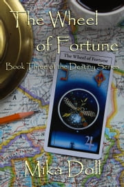The Wheel Of Fortune ebook by Mika Doll