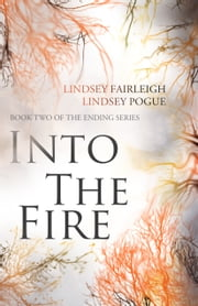Into The Fire ebook by Lindsey Fairleigh,Lindsey Pogue