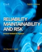 Reliability, Maintainability and Risk ebook by David J. Smith