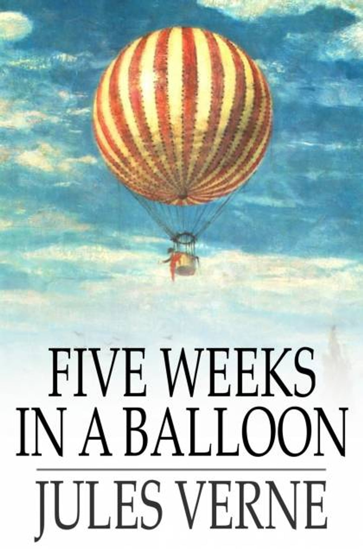 Five Weeks in a Balloon eBook by Jules Verne - 9781775452614 | Rakuten Kobo  United States