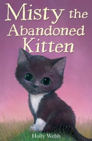 Misty the Adandoned Kitten ebook by Holly Webb, Sophy Williams