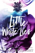 Little White Lies - Harvard Academy Elite, #1 ebook by