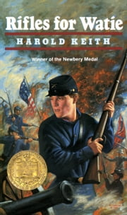 Rifles for Watie ebook by Harold Keith