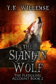 The Sianian Wolf (The Fledgling Account Book 2) ebook by Y.K. Willemse