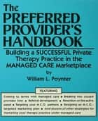 The Preferred Provider's Handbook ebook by William L. Poynter