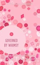 Governed by Whimsy ebook by Forthright