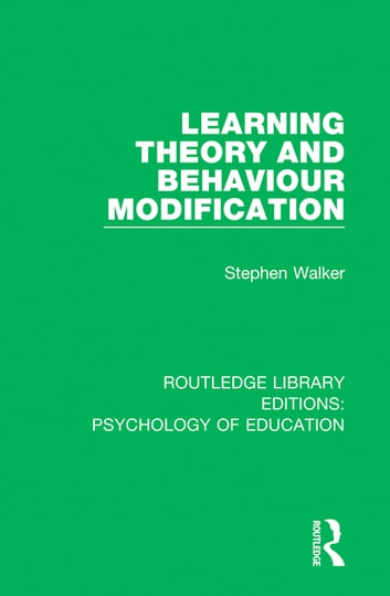 Learning Theory and Behaviour Modification ebook by Stephen Walker