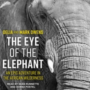 The Eye of the Elephant - An Epic Adventure in the African Wilderness audiobook by Mark Owens, Delia Owens