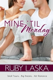Mine 'Til Monday ebook by Ruby Laska