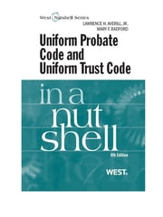 Averill and Radford's Uniform Probate Code and Uniform Trust Code in a Nutshell, 6th ebook by Lawrence Averill Jr,Mary Radford