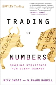 Trading by Numbers - Scoring Strategies for Every Market ebook by Rick Swope,W. Shawn Howell