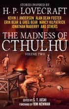 The Madness of Cthulhu Anthology (Volume Two) ebook by S. T. Joshi