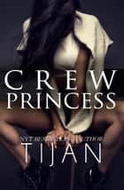 Crew Princess - Crew Series, #2 ebook by Tijan
