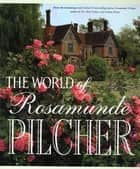 The World of Rosamunde Pilcher ebook by Rosamunde Pilcher,Siv Bublitz