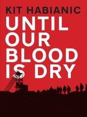 Until Our Blood is Dry ebook by Kit Habianic