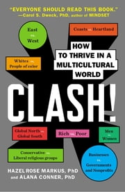 Clash! - How to Thrive in a Multicultural World ebook by Hazel Rose Markus, Alana Conner