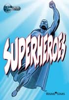 Superheroes ebook by Frances Ridley