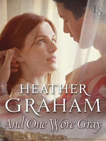 And One Wore Gray - Civil War Series ebook by Heather Graham