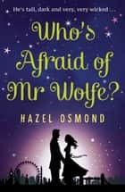 Who's Afraid of Mr Wolfe? ebook by Hazel Osmond