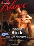 Her Man Advantage ekitaplar by Joanne Rock
