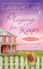 Playing for Keeps ebook by LuAnn McLane