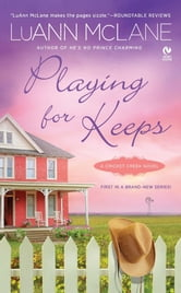 Playing for Keeps - A Cricket Creek Novel ebook by LuAnn McLane
