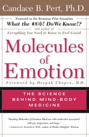Molecules of Emotion - The Science Behind Mind-Body Medicine ebook by Candace B. Pert, Ph.D.