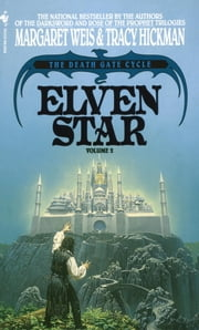 Elven Star - The Death Gate Cycle, Volume 2 ebook by Margaret Weis,Tracy Hickman