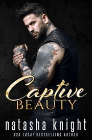 Captive Beauty ebook by Natasha Knight