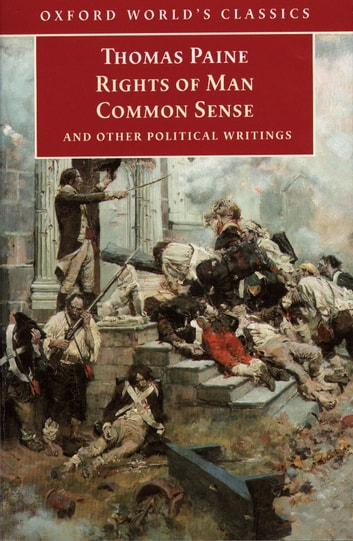 Rights of Man, Common Sense, and Other Political Writings ebook by Thomas Paine